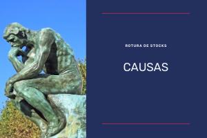 causas rotura de stocks